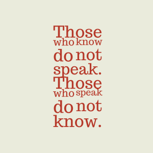 Those-who-know-do-not__quotes-by-9